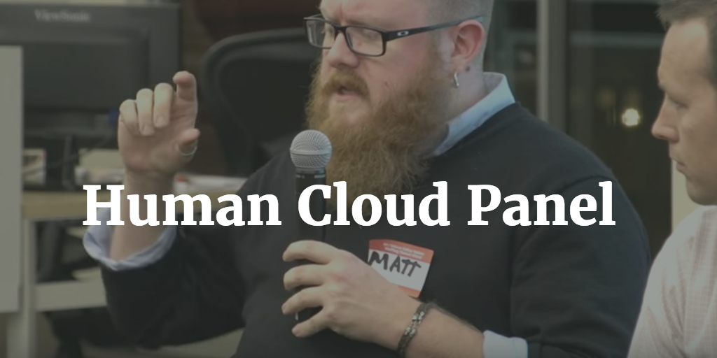 Human Cloud panel with Matt Crampton