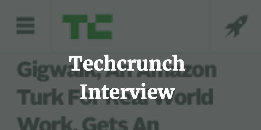 Techcrunch Interview on Gigwalk